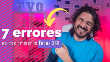 Mario Carvajal - Videoreacción 7 errores que cometí en mis primeras fotos panorámicas 360